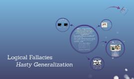Logical Fallacies: Hasty Generalization