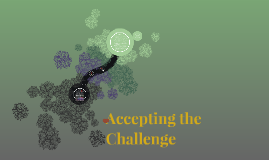 Accepting the Challenge