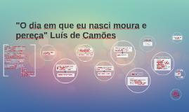 """Copy of """"O dia em que eu nasci moura e pereça"""" Luís de Camões"""