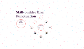 Skill-builder One: Punctuation