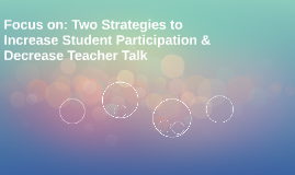 Focus on: Two Strategies to Increase Student Participation &