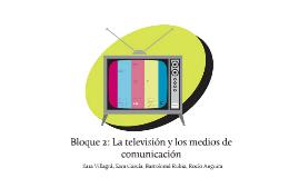 Bloque 2: La televisión y los medios de comunicación