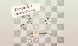 Despegue de la economía Chilena. clase 12