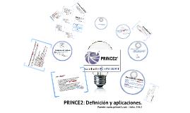Copy of Prince2: Definición y aplicaciones.