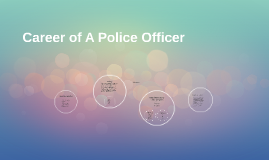 Career of A Police Officer