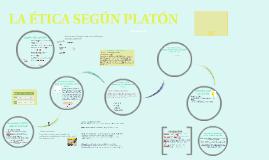 LA ÉTICA SEGÚN PLATÓN