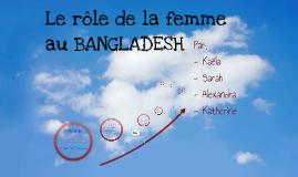 Copy of Le rôle de la femme au Bangladesh