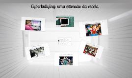 Cyberbullying: uma extensão da escola