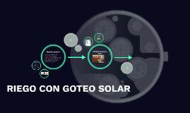 HUERTO CON GOTEO SOLAR