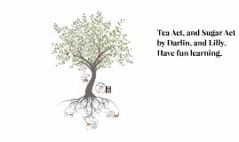 the Tea act and sugar act