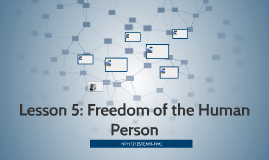 Lesson 5: Freedom of the Human Person