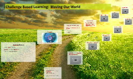 Challenge Based Learning:  Moving Our World