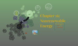 Chapter 16: Nonrenewable Energy