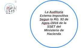 La Auditoria Externa Impositiva Segun la RG. 93 de Agos./2016