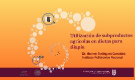 Utilización de subproductos agrícolas en dietas para tilapia