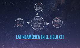 LATINOAMERICA EN EL SIGLO XXl