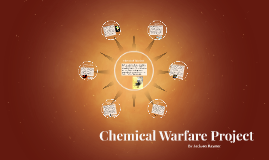 Copy of Chemical Warfare Project