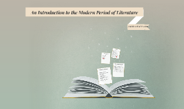 An Introduction to the Modern Period of Literature