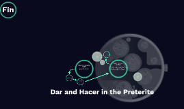 Dar and Hacer in the Preterite