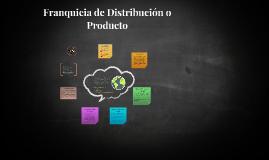 franquicia de Distribucion y producto