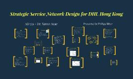 Strategic Service Network Design for DHL