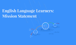 English Language Learners: Mission Statement