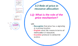 3.3 Role of price in resource allocation
