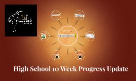 High School 10 Week Progress Update