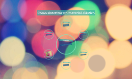 Cómo sintetizar un material elástico