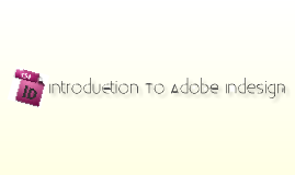 Basics of Adobe Indesign