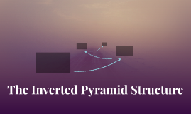 The Inverted Pyramid Structure