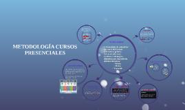 METODOLOGÍA CURSOS PRESENCIALES