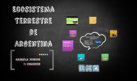 Copy of Ecosistema Terrestre de Argentina