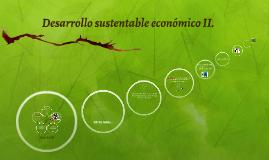 Desarrollo sustentable económico II
