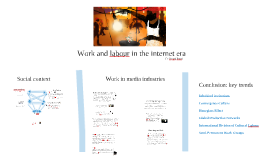Work and labour in the internet era