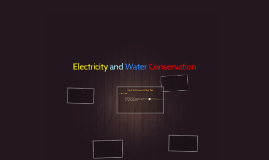Electricity and Water Conservation