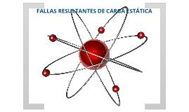 Copy of Fallas Resultantes de carga estática