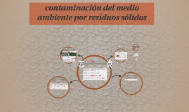 contaminacion del medio ambiente por residuos sólidos