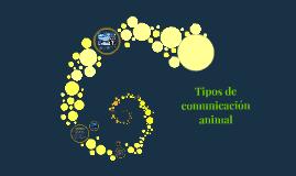 Tipos de comunicación animal.