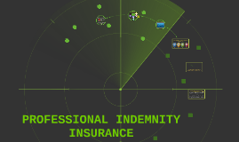 Copy of PROFESSIONAL INDEMNITY INSURANCE