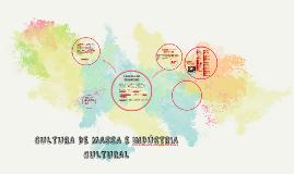 CULTURA DE MASSA E INDÚSTRIA CULTURAL