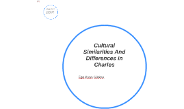 Cultural Similarities And Differences in Charles