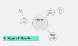 Marketing Metric: Total Conversions