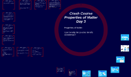 Crash Course Properties of Matter Day 3