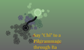 "Say ""Chi"" to a Pilgrammage through Ba"