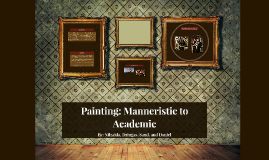 Painting: Manneristic to Academic