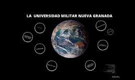 "Copy of EXPOSICIÓN  ""LA  UNIVERSIDAD MILITAR NUEVA GRANADA"""