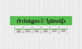 Archetypes & Leitmotifs