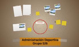 Administración Deportiva Grupo 526