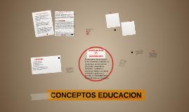 Copy of CONCEPTOS EDUCACION